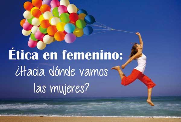 ÉTICA EN FEMENINO