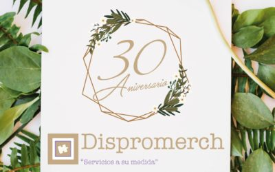 30 ANIVERSARIO DE DISPROMERCH