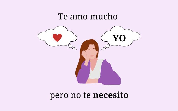 Te amo mucho pero no te necesito