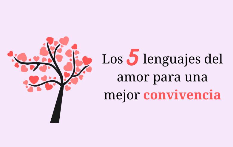 Los cinco lenguajes del amor para una mejor convivencia